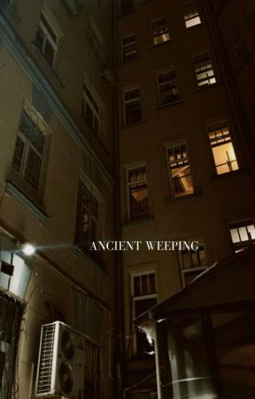 ancient weeping. by cleosdepths