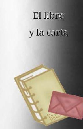 El libro Y La carta by estefaniamezanayla