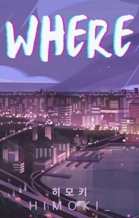 WHERE by himoki_