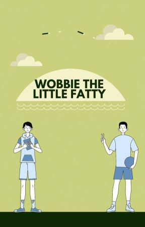 Wobbie the Little Fatty by Artemis_Slytherin