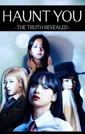 HAUNT YOU [JENLISA - CHAELISA - BLACKPINK] Truth Revealed - Yari Park by JENLISA03270116
