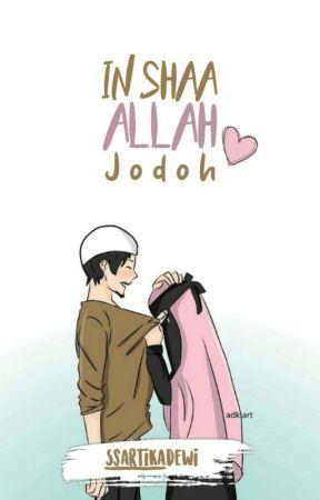 In Sha Allah jodoh❤❤(end) by Ssartika_dewi