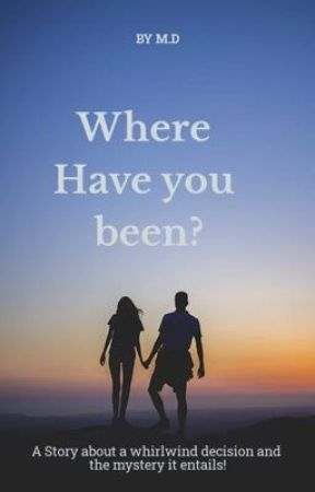 Where have you been? by m2004erd