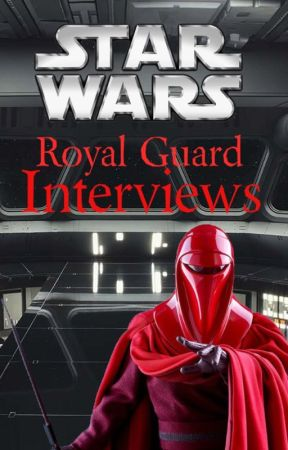 Royal Guard Interviews by starwarsfans