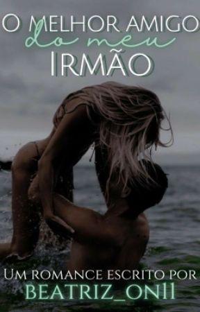 O Melhor Amigo Do Meu Irmão by beatriz_on11