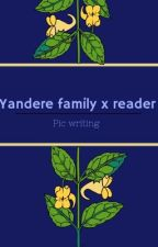 "Yandere ""family"" x reader  by imjustish"