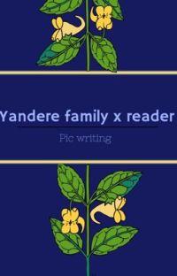 "Yandere ""family"" x reader  cover"