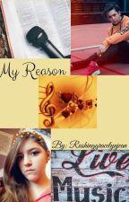 My Reason by rushinggracelynjean