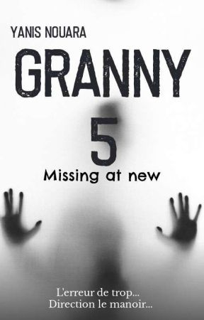 GRANNY 5 : Missing At New !  by Ykentwell2