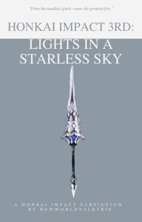 Lights in a Starless Sky - A Honkai Impact 3rd Fanfiction by NewWorldValkyrie