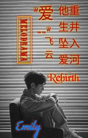 Melodrama[ FeiYunXi ]<Rebirth> by 929Emily