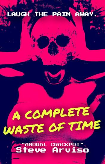 A Complete Waste of Time