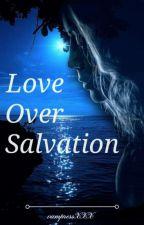 Love over Salvation (slow updates) by vampressXXX
