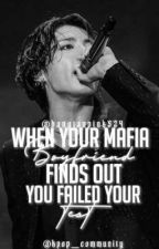{ ✔ }When Your Mafia Boyfriend Finds Out You Failed Your Test ( J.JK Oneshot ) by I_Am_Ur_Daddy