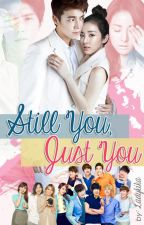 Still You, Just You by ladykika09