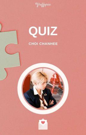 Quiz ⚘ Choi Chanhee by fluffyric