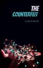 The Counterfeit by Nishthn