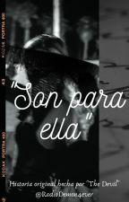 Son para ella by RadioDemon4ever