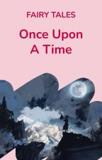Once Upon A Time by WattpadFairytales