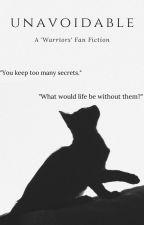 𝐔𝐧𝐚𝐯𝗼𝐢𝐝𝐚𝐛𝐥𝐞 ( Warrior Cats ) - BOOK 1 - by gracechapman__