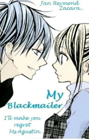 [Wattpad] My Blackmailer (Completed)