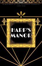 Harp's Manor by saturdaygazette