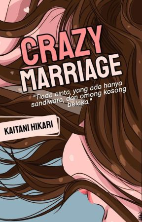 Crazy Marriage [21+] by Kaitani_H