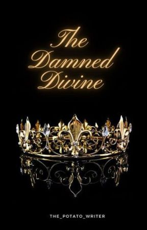 The Damned Divine by The_Potato_Writer