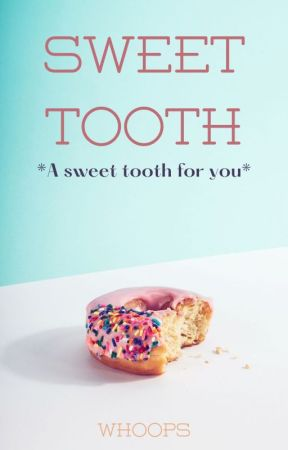 Sweet Tooth by Prissy_Peaches