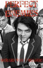 Perfect Enemies (Gerard Way x Reader) by u_w_c_h_f_d_i_c_s