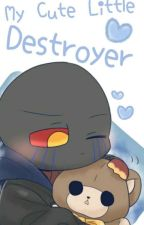 My Cute Little Destroyer by CrimsonFreakShow