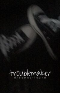 troublemaker - dreamnotfound cover