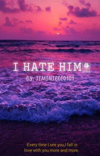 I Hate him!!! (Jikook) cover