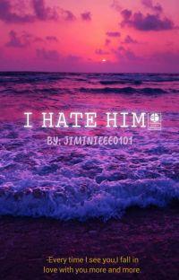 I Hate him!!! (Jikook) cover