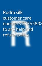 Rudra silk customer care number//7076583363//need to any help and refund policy by RajuK19