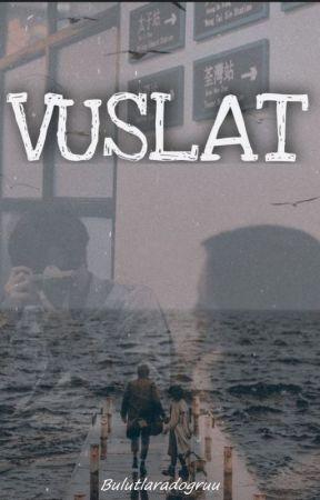 Vuslat by Bulutlaradogruu