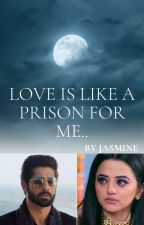 ✅Love is like a prison for me..✅ by jazzmiiiine10