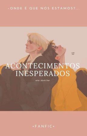 Acontecimentos inesperados •(Drarry)• by Aninha_Black