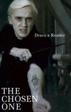 THE CHOSEN ONE [Draco X Reader] by lovngmalfoy