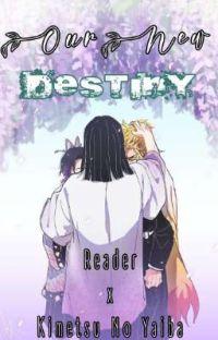 OUR NEW DESTINY    KIMETSU NO YAIBA X MALE READER   • cover
