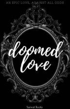Doomed Love by sarwatb
