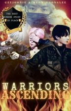 ❄️ Warriors Ascending ❄️ [[ Completed ]] by Geejoonie