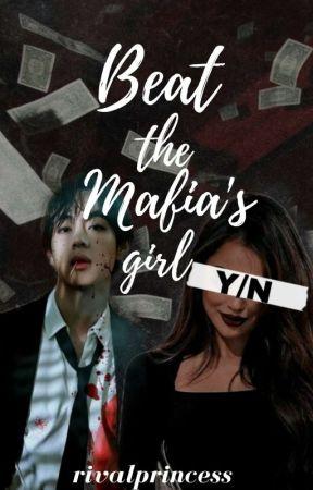 BEAT THE MAFIA'S GIRL by rivalprincess