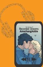 Recorded Dreams  (A Percabeth AU)  by AmazhangAddie