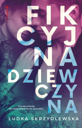 Fikcyjna dziewczyna - ZAKOŃCZONE by KorpoLudka