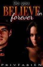 Do you belive in forever?     (Max Verstappen) by PrivFabiEN