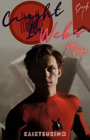 Caught In Webs || Peter Parker X Reader || Book 1 by kaixtsukino