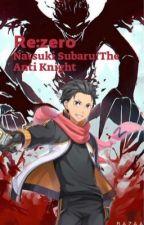 Natsuki Subaru The Anti Knight by Kingkari_vines