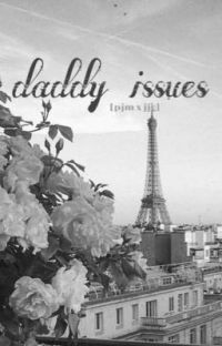 daddy issues [pjm x jjg] ✓ cover