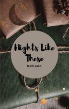 Nights Like These // KarlNap by 1uc4w4st4k3n